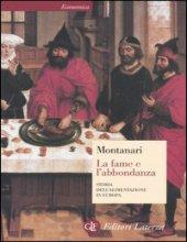 Copertina del libro La fame e l'abbondanza di Montanari
