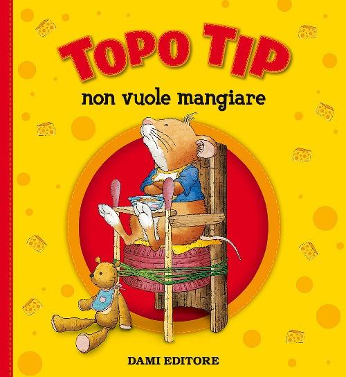 copertina del libro Topo Tip non vuole mangiare