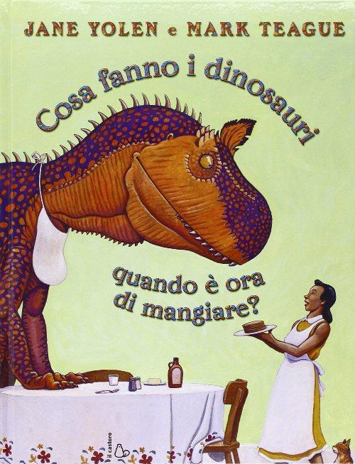 copertina del libro Cosa fanno i dinosauri quando è ora di mangiare